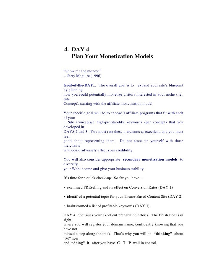 """4.  DAY 4<br />     Plan Your Monetization Models<br />""""Show me the money!""""<br />-- Jerry Maguire (1996)<br />Goal-of-the-..."""