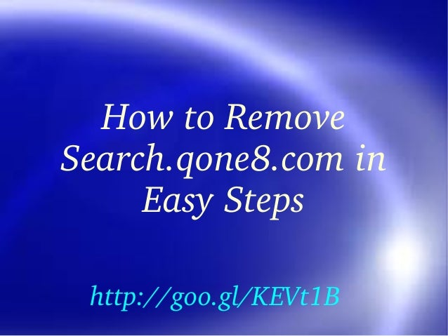 HowtoRemove Search.qone8.comin EasySteps http://goo.gl/KEVt1B