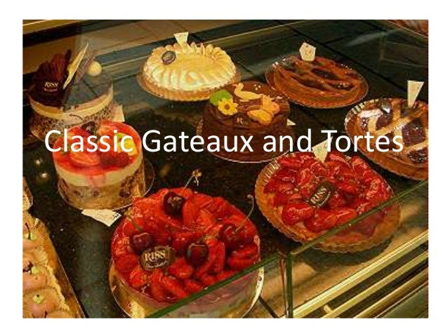 Classic Gateaux and Tortes