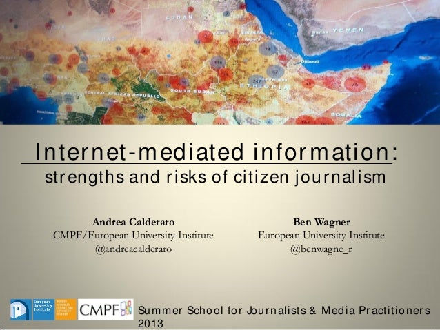 Internet-mediated information: strengths and risks of citizen journalism