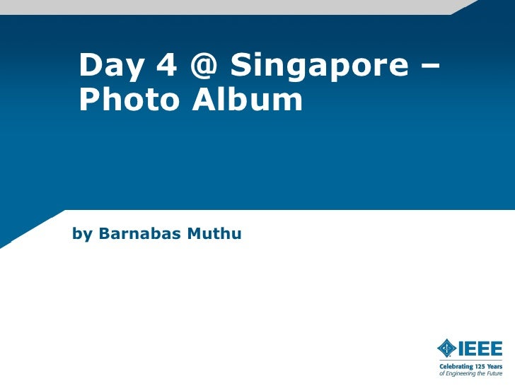 Day 4 @ Singapore – Photo Album<br />by Barnabas Muthu<br />