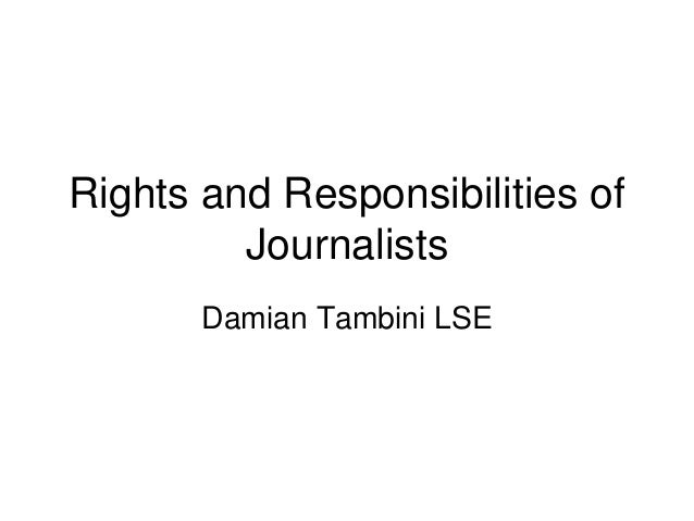 Rights and Responsibilities of Journalists Damian Tambini LSE
