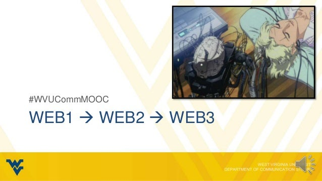 """Web1, Web2, Web3"" #WVUCommMOOC"