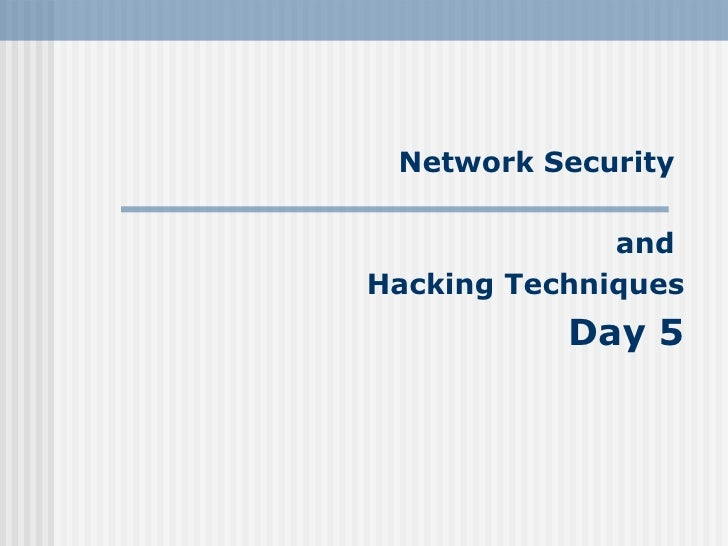 Network Security  and  Hacking Techniques Day 5