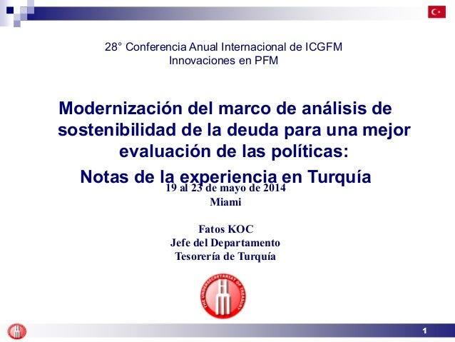 1 19 al 23 de mayo de 2014 Miami Fatos KOC Jefe del Departamento Tesorería de Turquía 28° Conferencia Anual Internacional ...