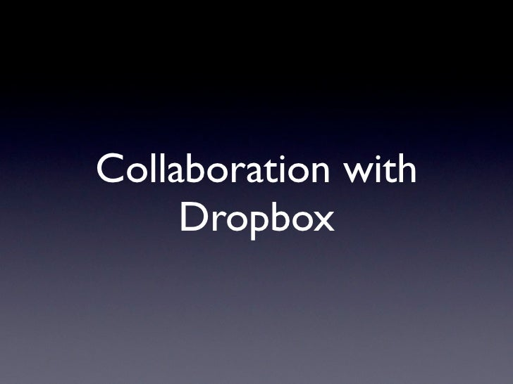 Collaboration with     Dropbox