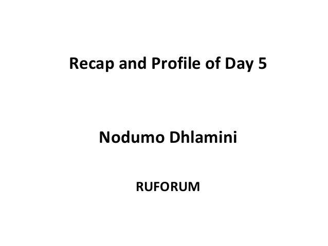 Recap and Profile of Day 5   Nodumo Dhlamini        RUFORUM