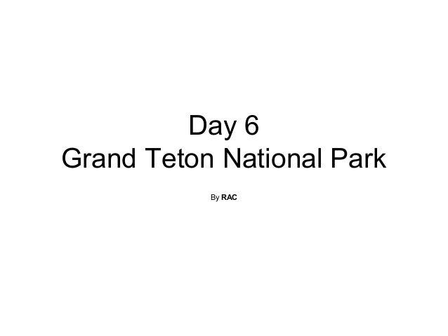 Day 6 Grand Teton National Park By RAC