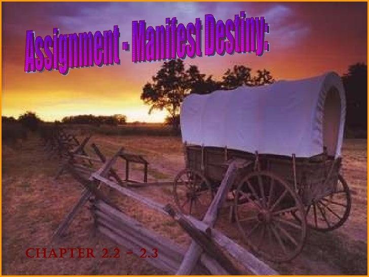 Day 6 2.2 and 2.3 manifest destiny 2011