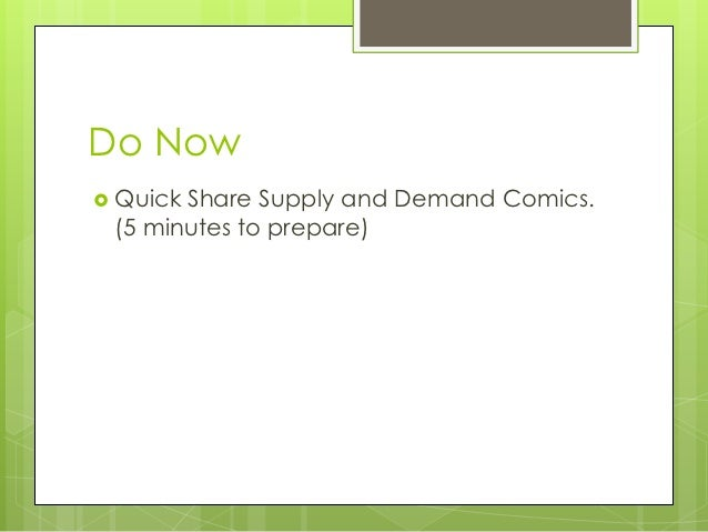 Do Now QuickShare Supply and Demand Comics. (5 minutes to prepare)
