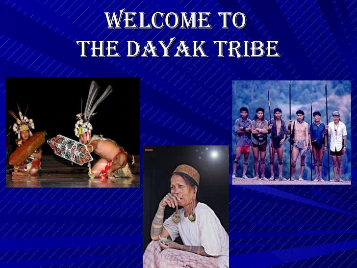 Welcome tothe Dayak tribe