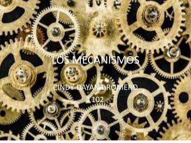 LOS MECANISMOS CINDY DAYANA ROMERO 1102