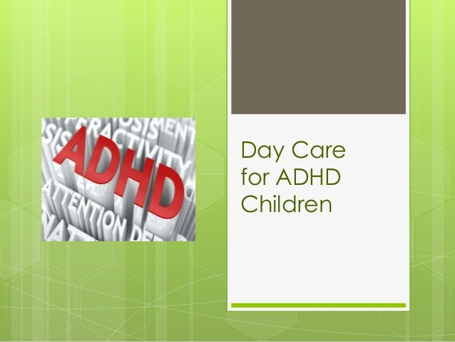 Day Care for ADHD Children