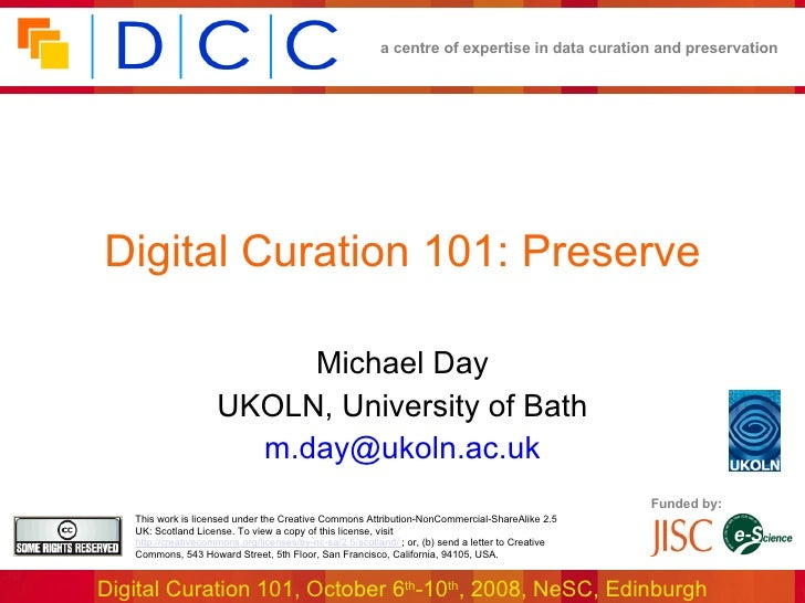 Digital Curation 101: Preserve Michael Day UKOLN, University of Bath [email_address]