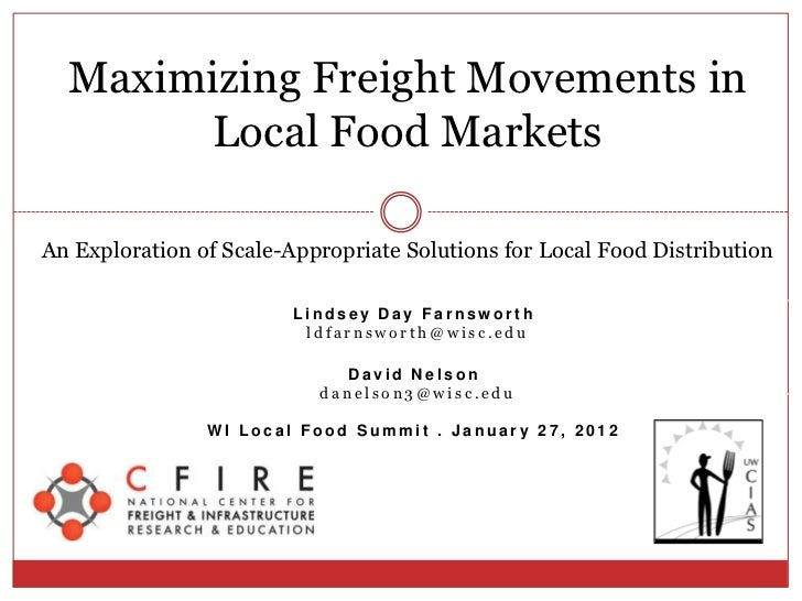 Maximizing Freight Movements in       Local Food MarketsAn Exploration of Scale-Appropriate Solutions for Local Food Distr...