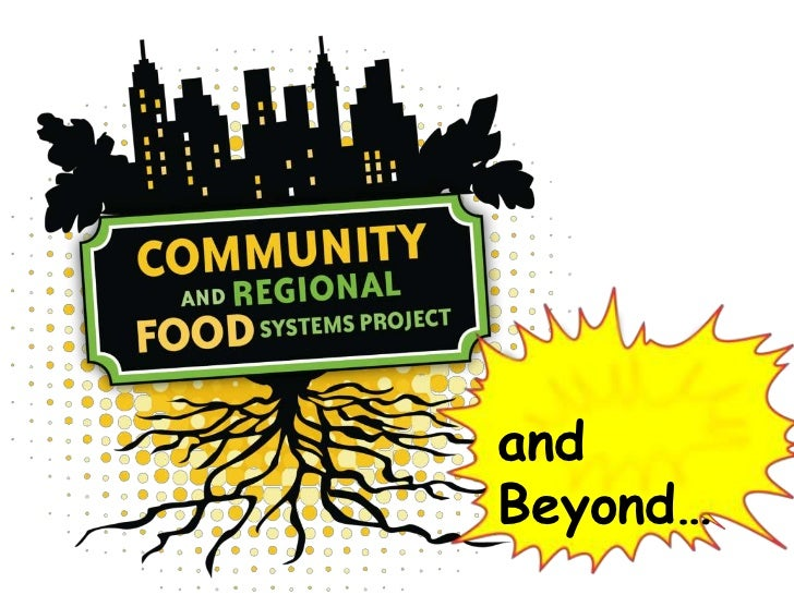 Community and Regional Food Systems Project: Year One and Beyond!
