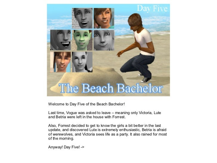 Welcome to Day Five of the Beach Bachelor!Last time, Vogue was asked to leave – meaning only Victoria, Luteand Betria were...