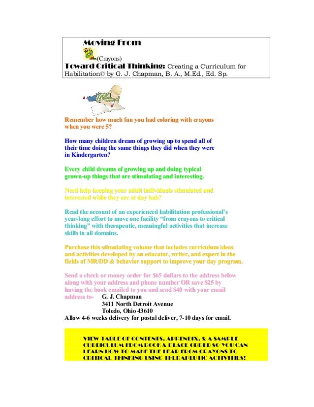 Moving From (Crayons) Toward Critical Thinking: Creating a Curriculum for Habilitation© by G. J. Chapman, B. A., M.Ed., Ed...