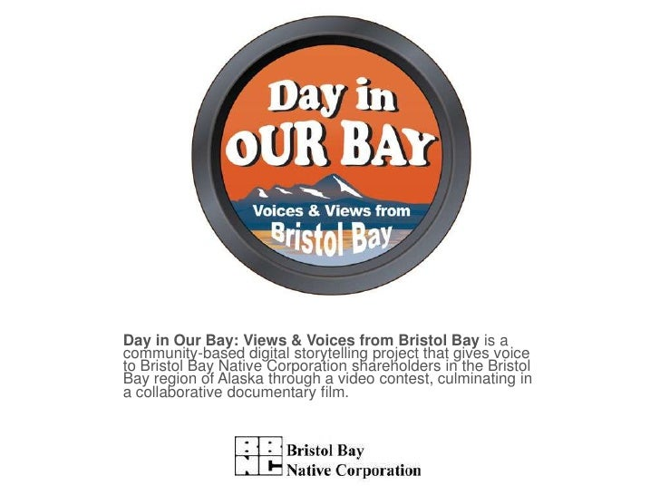 Day in Our Bay: Views & Voices from Bristol Bay is a community-based digital storytelling project that gives voice to Bris...