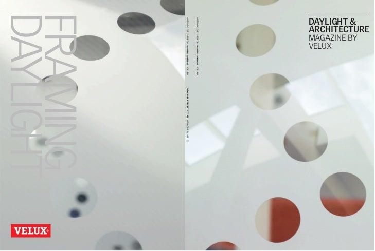 ARCHITECTURE            MAGAZINE BYDAYLIGHT &            VELUX AUTUMN 2007 ISSUE 06 FRAMING DAYLIGHT 10 EURO AUTUMN 2007 I...