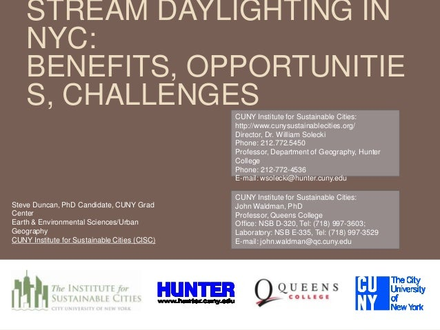 STREAM DAYLIGHTING IN NYC: BENEFITS, OPPORTUNITIE S, CHALLENGESCUNY Institute for Sustainable Cities: http://www.cunysusta...