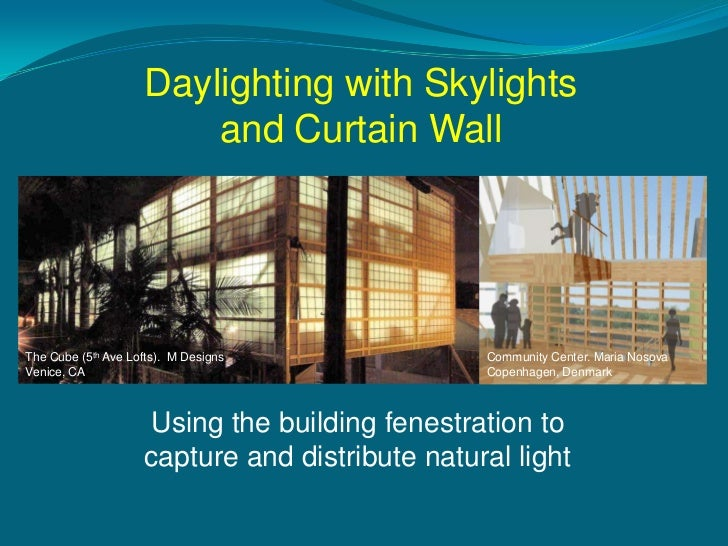 Daylighting with Skylights                        and Curtain WallThe Cube (5th Ave Lofts). M Designs             Communit...