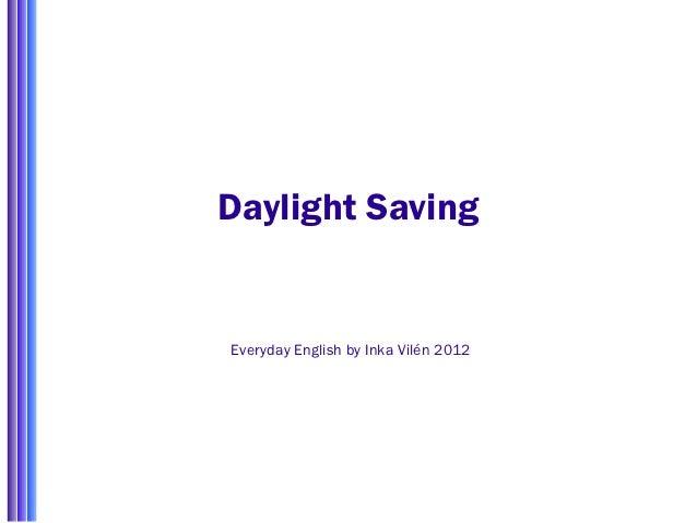 Daylight SavingEveryday English by Inka Vilén 2012