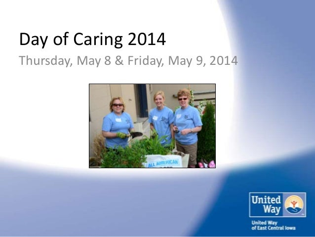 Day of Caring 2014 Thursday, May 8 & Friday, May 9, 2014