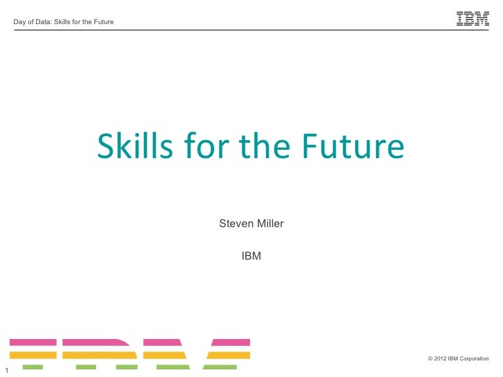 Day of Data: Skills for the Future                                Skills for the Future                                   ...