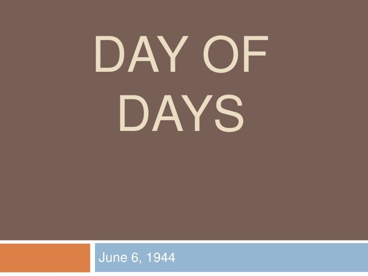 DAY OF  DAYS  June 6, 1944