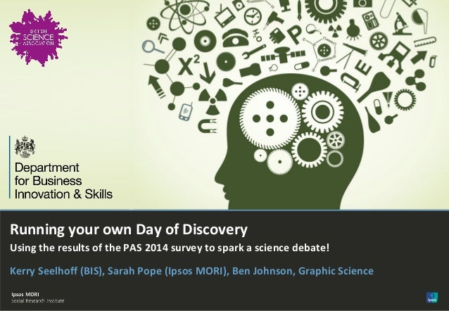 SCC 2014 - Day of discovery: Running your own public attitudes to science day