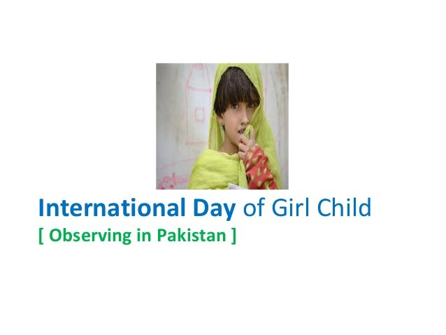 International Day of Girl Child [ Observing in Pakistan ]