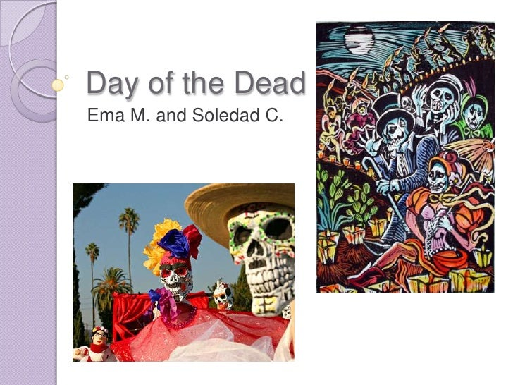 Day of the dead ppt ema