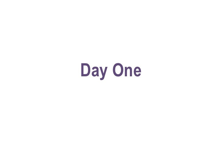 Day One<br />