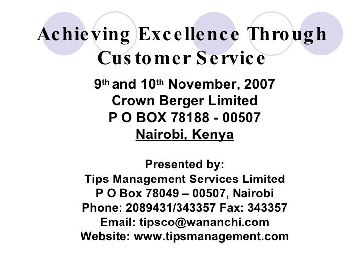 Achieving Excellence Through Customer Service 9 th  and 10 th  November, 2007 Crown Berger Limited P O BOX 78188 - 00507 N...