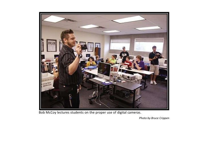 Bob McCoy lectures students on the proper use of digital cameras.                                                         ...