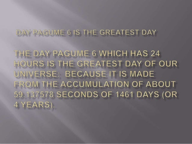 Day pagume 6 is the greatest day