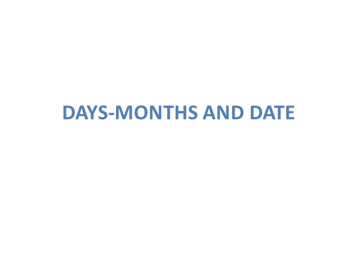 DAYS-MONTHS AND DATE<br />