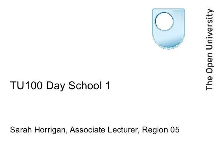 Open University - TU100 Day school 1