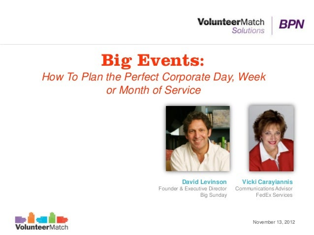 Big Events:How To Plan the Perfect Corporate Day, Week            or Month of Service                               David ...