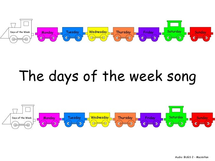 The days of the week song Audio: BUGS 2 - Macmillan