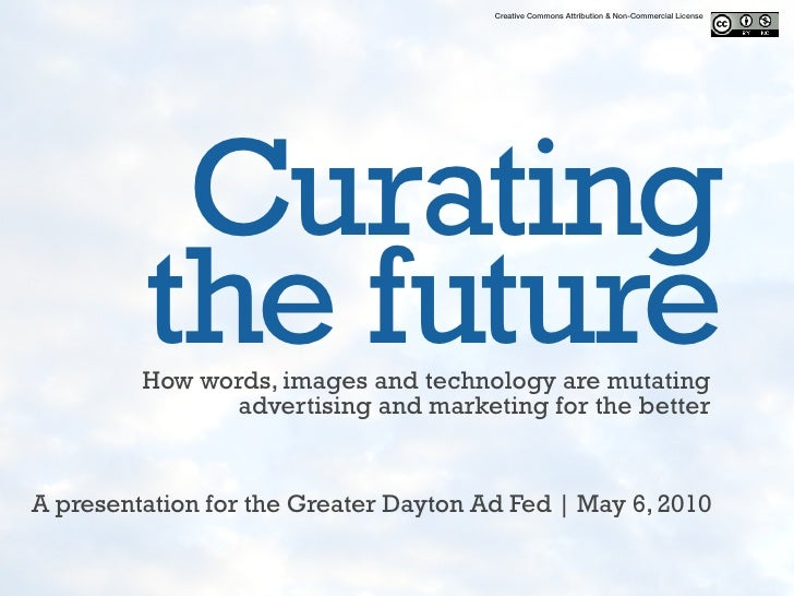 Creative Commons Attribution & Non-Commercial License               Curating          the future          How words, image...