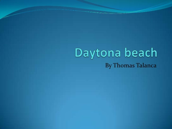 Daytona beach<br />By Thomas Talanca<br />