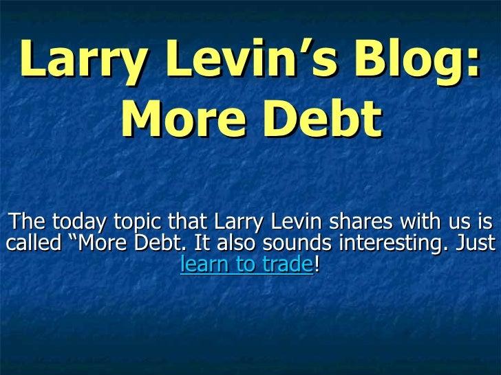 More Debt