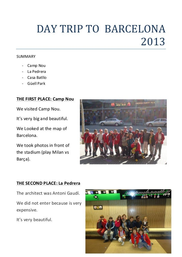 DAY  TRIP  TO    BARCELONA     2013   SUMMARY   -‐ Camp  Nou   -‐ La  Pedrera   -‐ Casa  Ba...