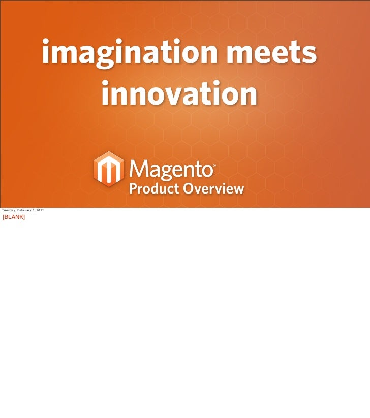 imagination meets                          innovation                            Product OverviewTuesday, February 8, 2011...