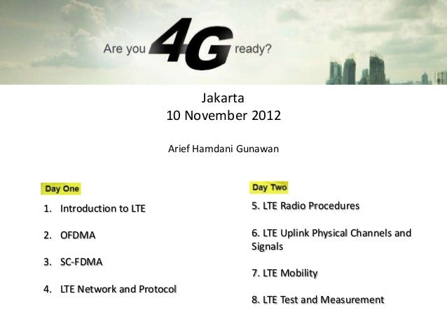 Jakarta                         10 November 2012                         Arief Hamdani Gunawan1. Introduction to LTE      ...