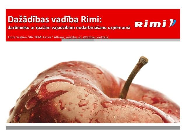 """Anita  Segliņa,  SIA  """"RIMI  Latvia""""  Atlases,  mācību  un  a:s;bas  vadītāja   Dažādības  vadība  ..."""