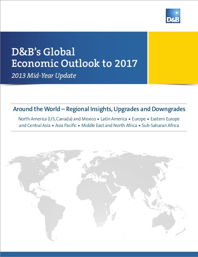 2017 Global Economic Outlook: 2013 Mid-Year Update | D&B