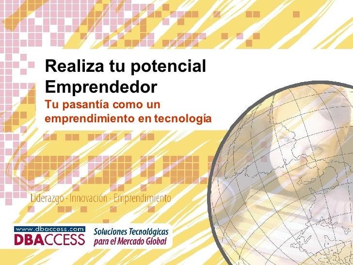 Realiza tu potencial Emprendedor Tu pasantía como un emprendimiento en tecnología